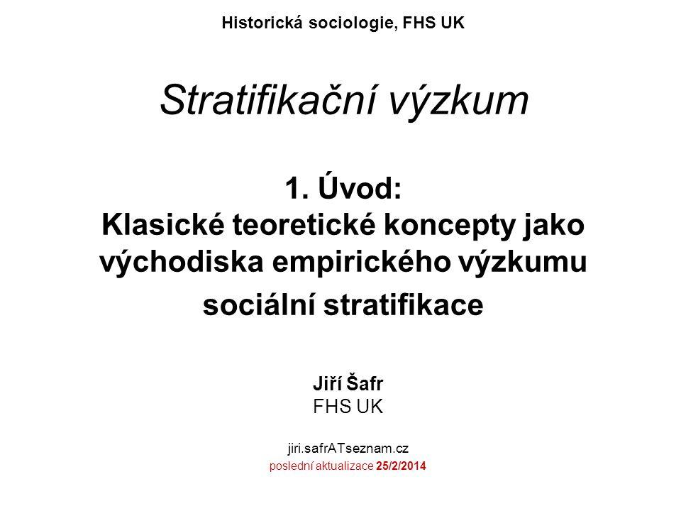 Stratifikační výzkum32 Statusy (Stände), statusové skupiny oproti třídám reálné sociální skupiny vymezené interakcí pozice vymezené ne objektivně na základě ekonomického postavení na pracovním trhu (= sociální třída) ale subjektivně v hodnocení druhých na základě prestiže.