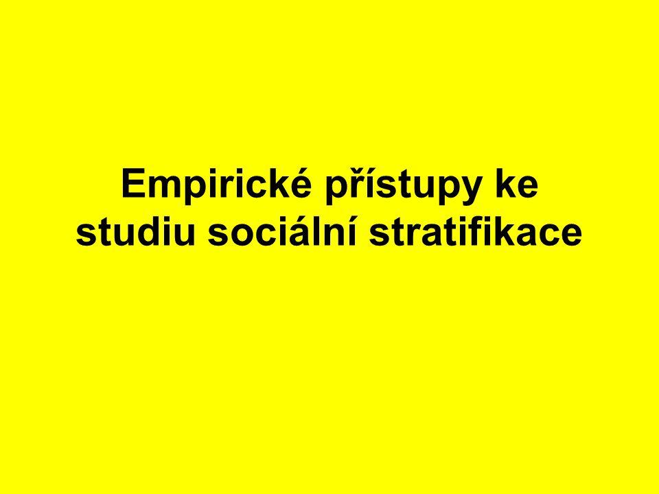 Empirické přístupy ke studiu sociální stratifikace