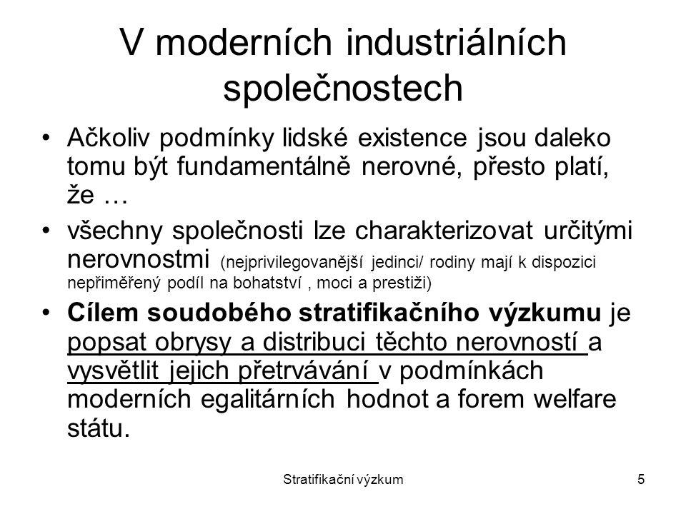 Stratifikační výzkum16 Hodnota = množství společensky nutné práce k vytvoření určitého zboží.