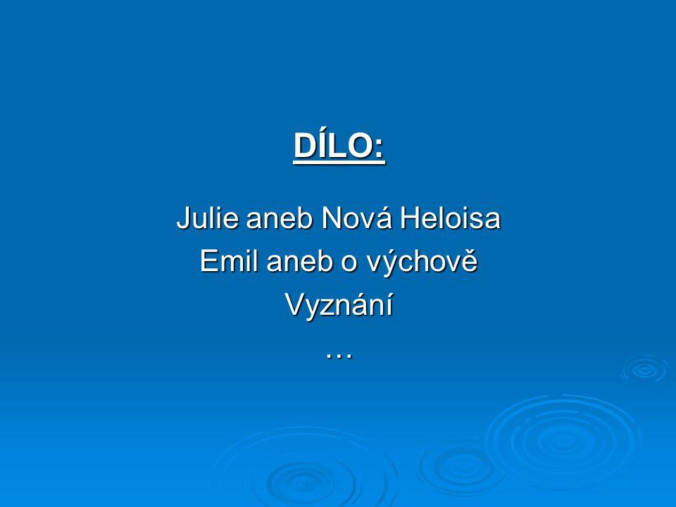 DÍLO: Julie aneb Nová Heloisa Emil aneb o výchově Vyznání…