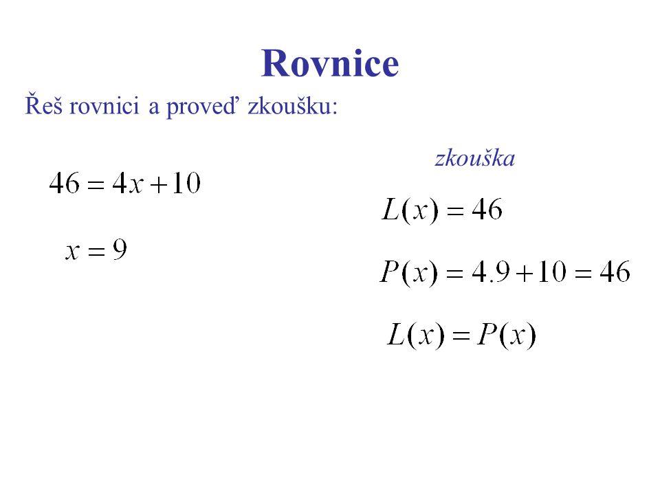 Rovnice Řeš rovnici a proveď zkoušku: zkouška