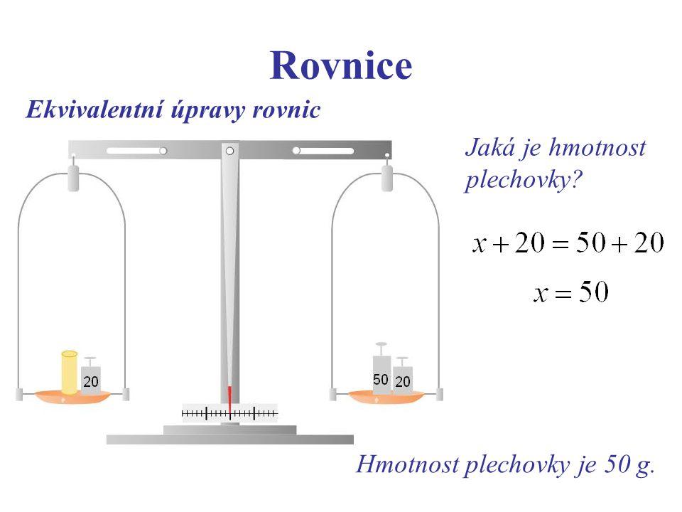 Rovnice Ekvivalentní úpravy rovnic Jaká je hmotnost plechovky? Hmotnost plechovky je 50 g.