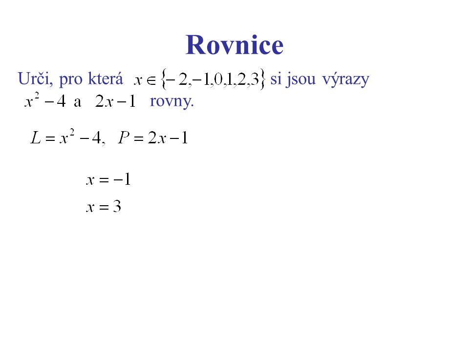 Rovnice Urči, pro která si jsou výrazy rovny.