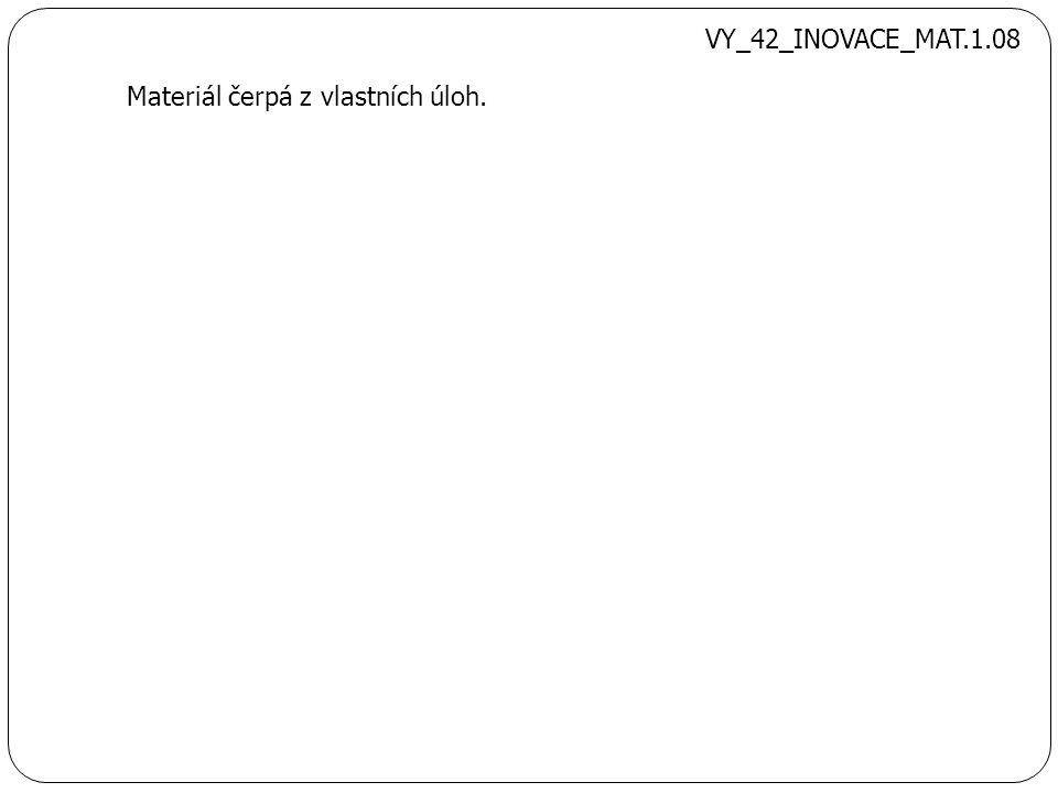 Materiál čerpá z vlastních úloh. VY_42_INOVACE_MAT.1.08