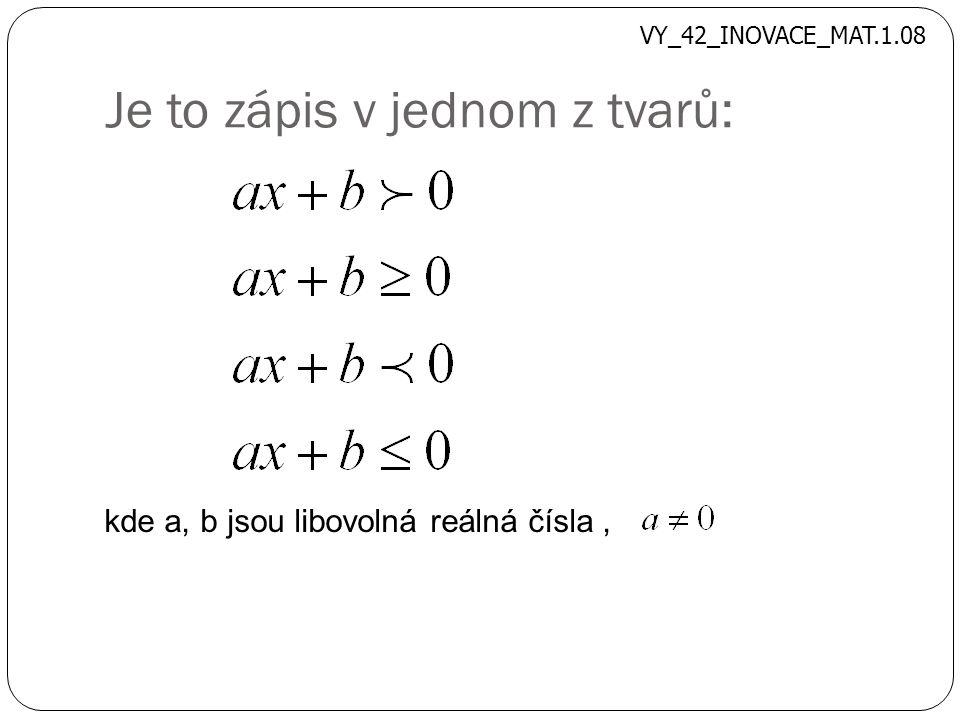 Je to zápis v jednom z tvarů: kde a, b jsou libovolná reálná čísla, VY_42_INOVACE_MAT.1.08