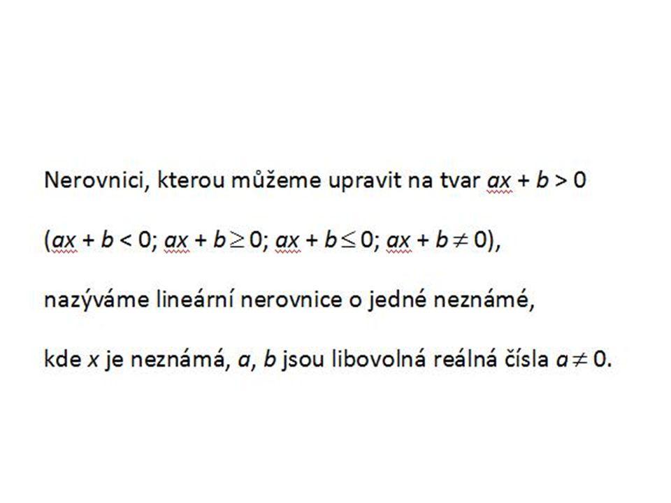 Řešit nerovnici znamená najít množinu všech čísel, která dané nerovnici vyhovují.