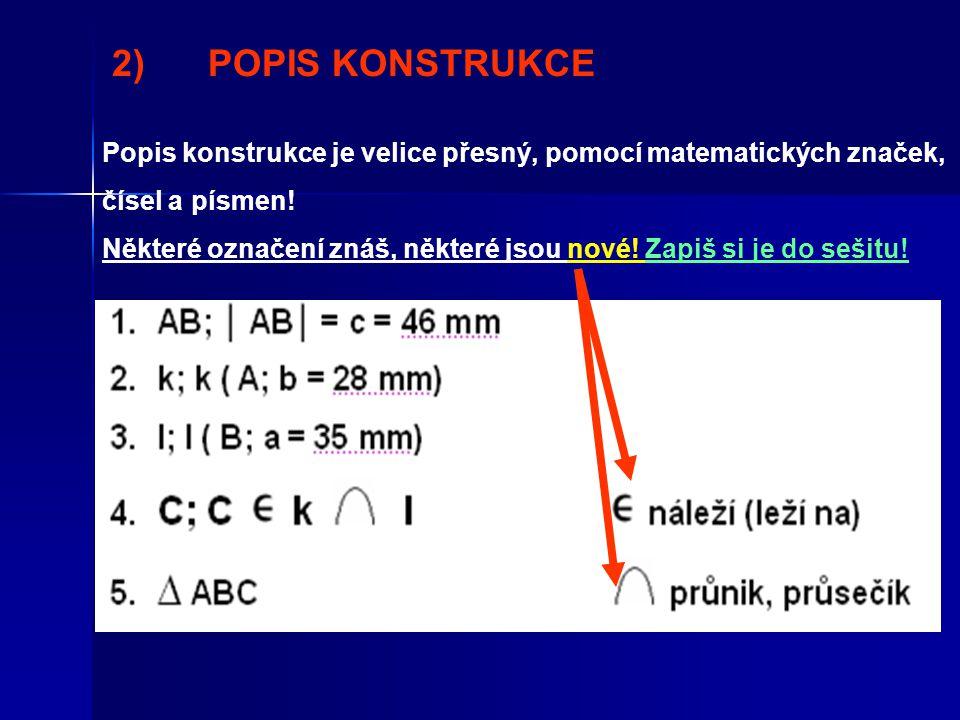 2)POPIS KONSTRUKCE Popis konstrukce je velice přesný, pomocí matematických značek, čísel a písmen.