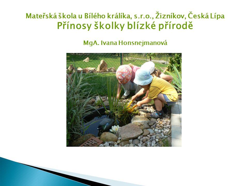 Použitá literatura VOŠAHLÍKOVÁ, T.Ekoškolky a lesní mateřské školky.