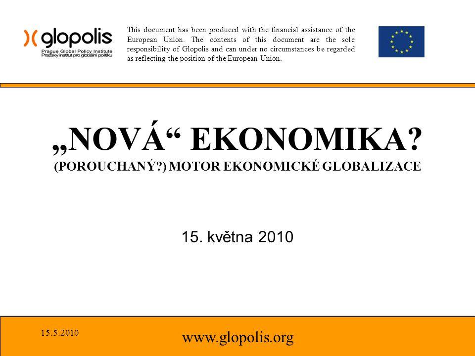 1.ZÁKLADNÍ KONTEXT 2.NOVÁ EKONOMIKA 3.FINANČNÍ A EKONOMICKÁ KRIZE 4.KUDY Z KRIZE www.glopolis.org OBSAH