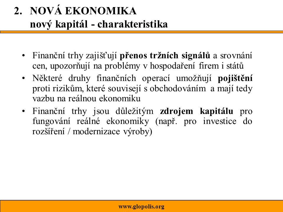 Finanční trhy zajišťují přenos tržních signálů a srovnání cen, upozorňují na problémy v hospodaření firem i států Některé druhy finančních operací umožňují pojištění proti rizikům, které souvisejí s obchodováním a mají tedy vazbu na reálnou ekonomiku Finanční trhy jsou důležitým zdrojem kapitálu pro fungování reálné ekonomiky (např.