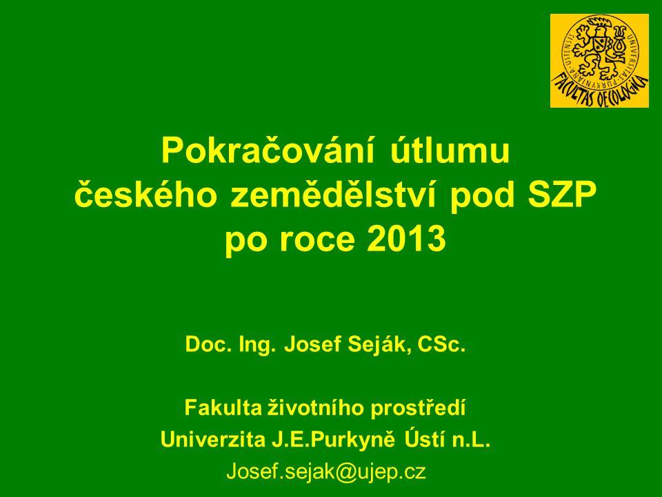 Pokračování útlumu českého zemědělství pod SZP po roce 2013 Doc.