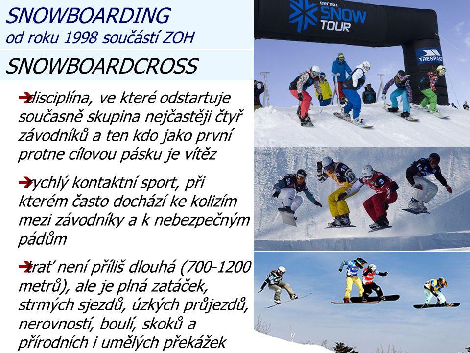 SNOWBOARDING od roku 1998 součástí ZOH SNOWBOARDCROSS ddisciplína, ve které odstartuje současně skupina nejčastěji čtyř závodníků a ten kdo jako první protne cílovou pásku je vítěz rrychlý kontaktní sport, při kterém často dochází ke kolizím mezi závodníky a k nebezpečným pádům ttrať není příliš dlouhá (700-1200 metrů), ale je plná zatáček, strmých sjezdů, úzkých průjezdů, nerovností, boulí, skoků a přírodních i umělých překážek