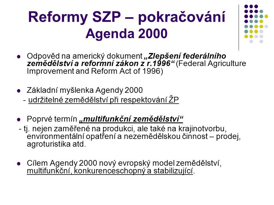 """Reformy SZP – pokračování Agenda 2000 Odpověd na americký dokument """"Zlepšení federálního zemědělství a reformní zákon z r.1996"""" (Federal Agriculture I"""