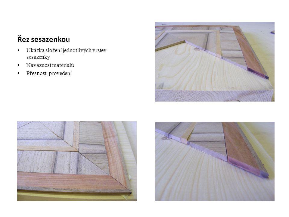 Řez sesazenkou Ukázka složení jednotlivých vrstev sesazenky Návaznost materiálů Přesnost provedení