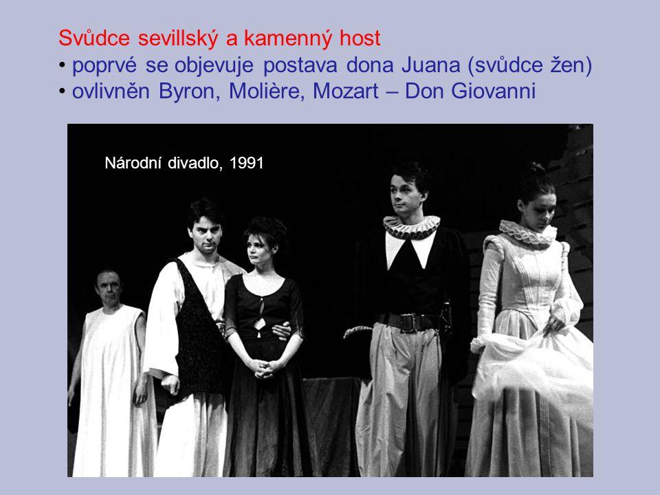 Svůdce sevillský a kamenný host poprvé se objevuje postava dona Juana (svůdce žen) ovlivněn Byron, Molière, Mozart – Don Giovanni Národní divadlo, 199