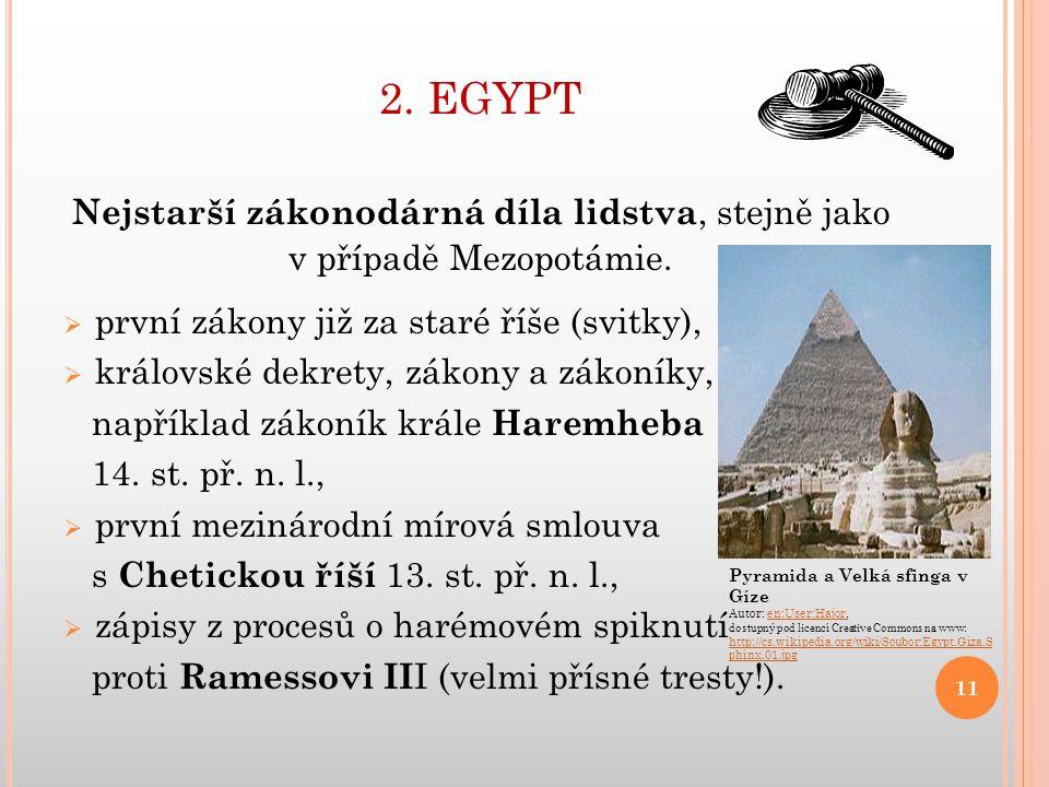 2.EGYPT Nejstarší zákonodárná díla lidstva, stejně jako v případě Mezopotámie.