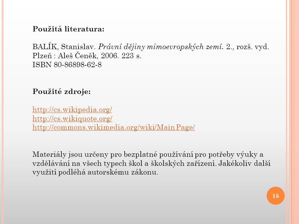 Použitá literatura: BALÍK, Stanislav.Právní dějiny mimoevropských zemí.