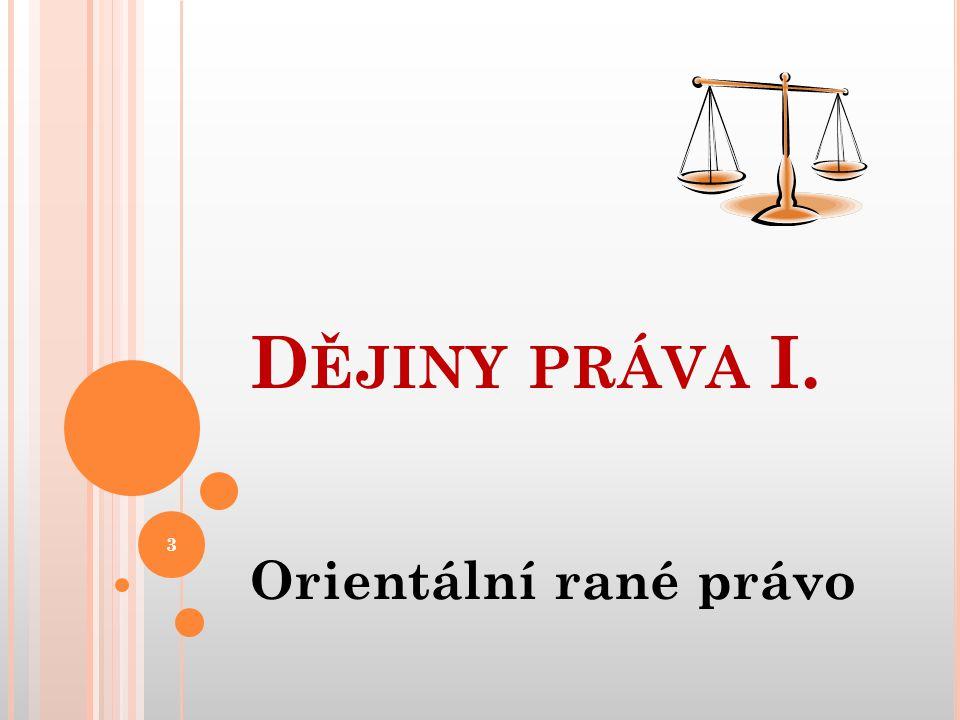 Orientální rané právo D ĚJINY PRÁVA I. 3