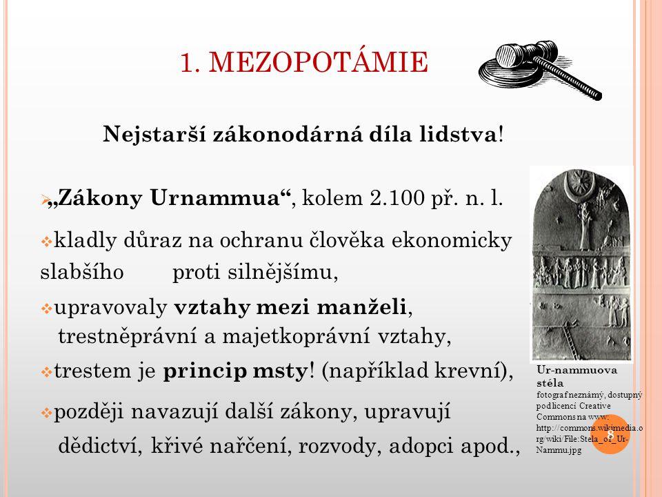 """1.MEZOPOTÁMIE  """"Chamurappiho zákoník , cca 18. stol."""