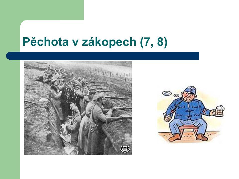 Pěchota v zákopech (7, 8)