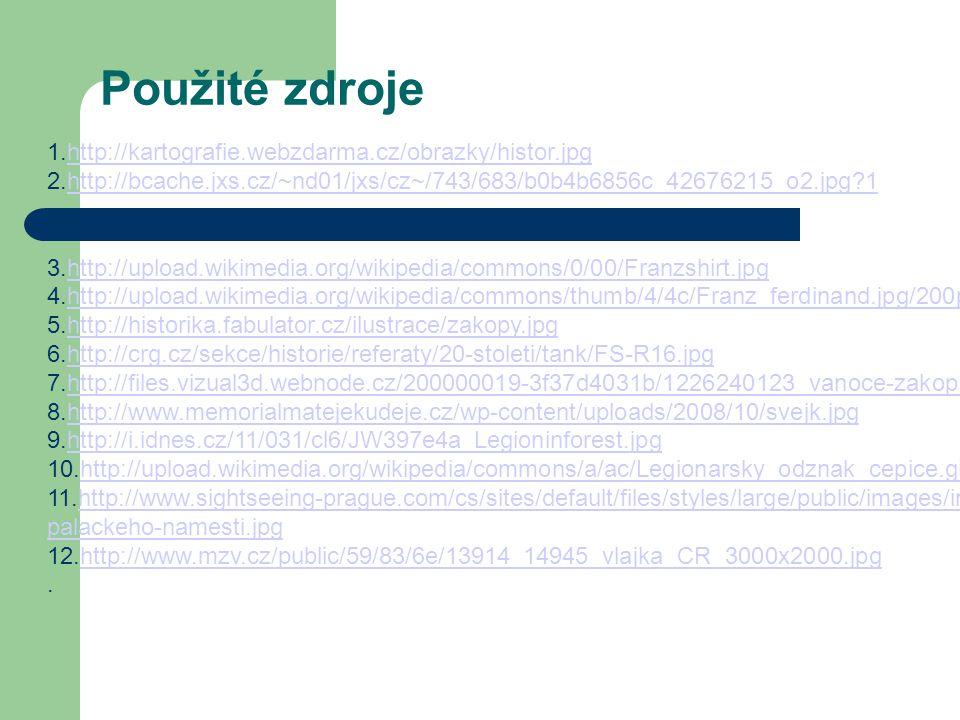 Použité zdroje 1.http://kartografie.webzdarma.cz/obrazky/histor.jpghttp://kartografie.webzdarma.cz/obrazky/histor.jpg 2.http://bcache.jxs.cz/~nd01/jxs