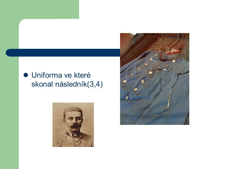 Uniforma ve které skonal následník(3,4)