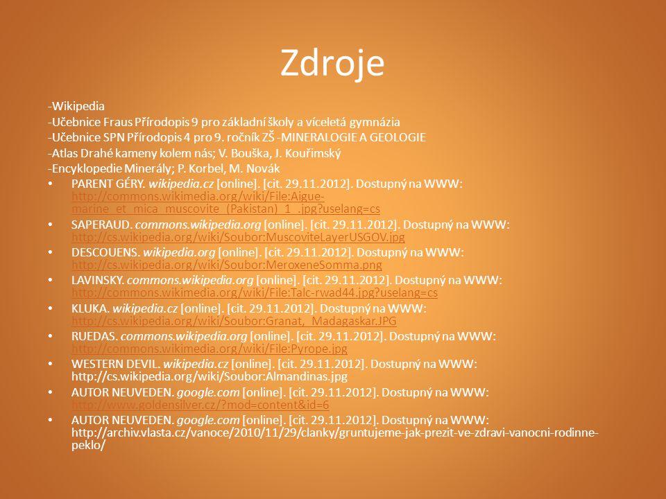 Zdroje -Wikipedia -Učebnice Fraus Přírodopis 9 pro základní školy a víceletá gymnázia -Učebnice SPN Přírodopis 4 pro 9.
