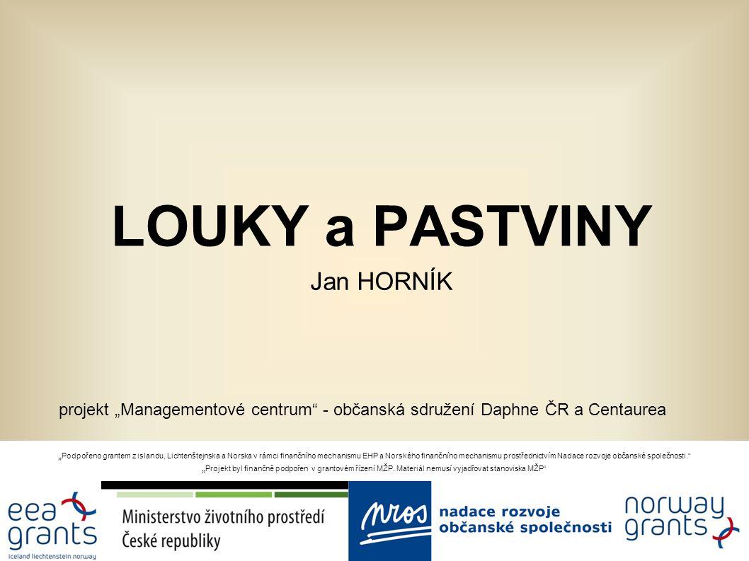 """LOUKY a PASTVINY Jan HORNÍK """" Podpořeno grantem z islandu, Lichtenštejnska a Norska v rámci finančního mechanismu EHP a Norského finančního mechanismu"""