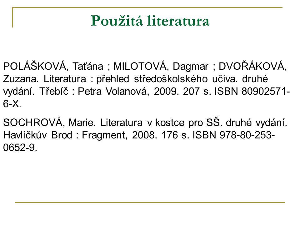 Použitá literatura POLÁŠKOVÁ, Taťána ; MILOTOVÁ, Dagmar ; DVOŘÁKOVÁ, Zuzana.