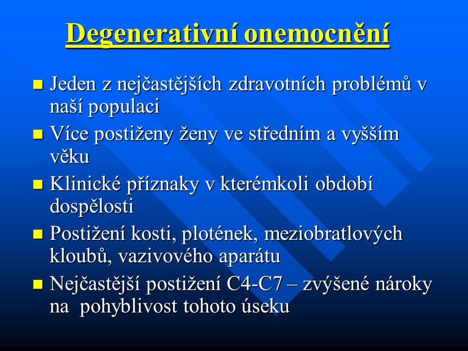 Degenerativní onemocnění Jeden z nejčastějších zdravotních problémů v naší populaci Jeden z nejčastějších zdravotních problémů v naší populaci Více po