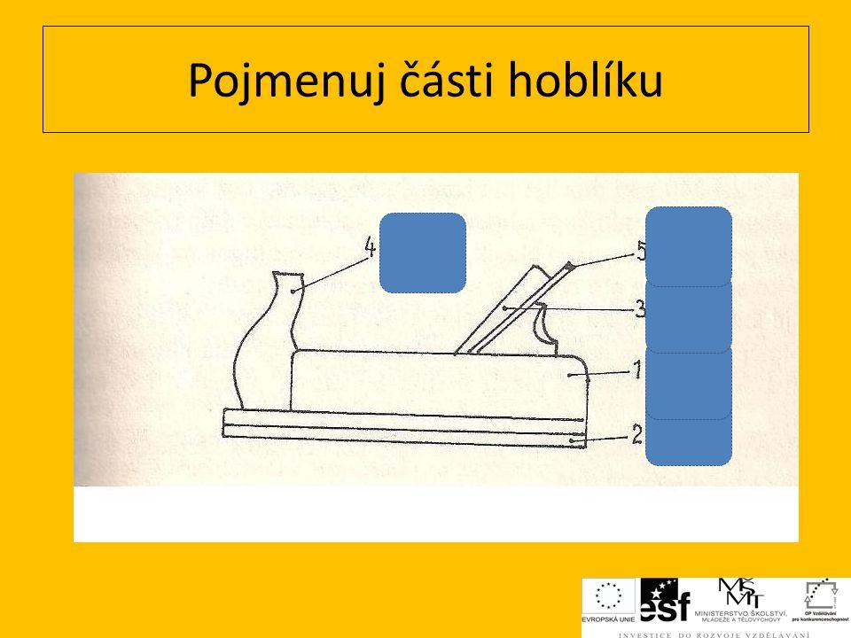 Klopkař Uběrák Macek(rovnač) Kocour Člunkař Poznej druh hoblíku