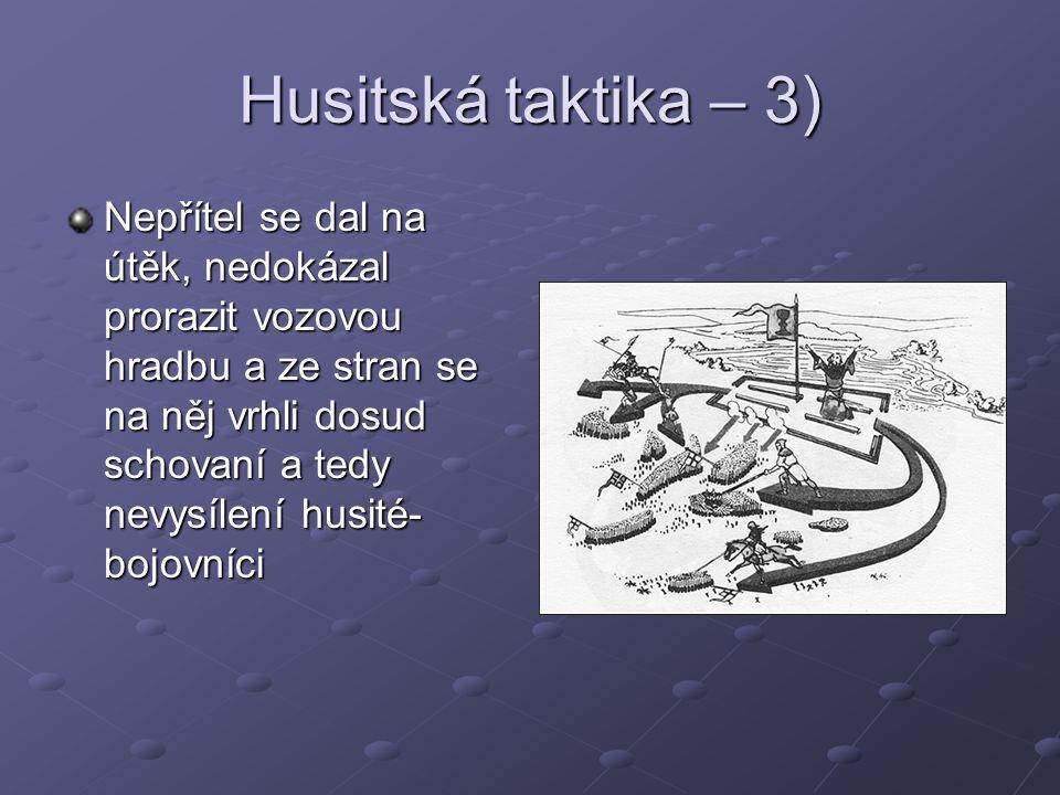 Husitská taktika – 3) Nepřítel se dal na útěk, nedokázal prorazit vozovou hradbu a ze stran se na něj vrhli dosud schovaní a tedy nevysílení husité- b