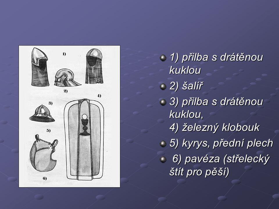 1) přilba s drátěnou kuklou 2) šalíř 3) přilba s drátěnou kuklou, 4) železný klobouk 5) kyrys, přední plech 6) pavéza (střelecký štít pro pěší) 6) pav