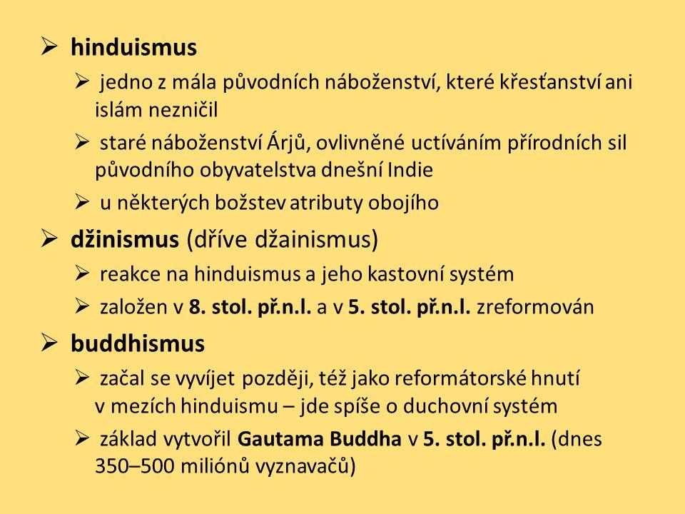  hinduismus  jedno z mála původních náboženství, které křesťanství ani islám nezničil  staré náboženství Árjů, ovlivněné uctíváním přírodních sil p
