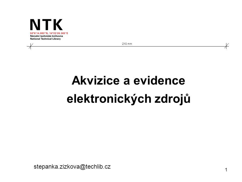 1 Akvizice a evidence elektronických zdrojů stepanka.zizkova@techlib.cz 210 mm