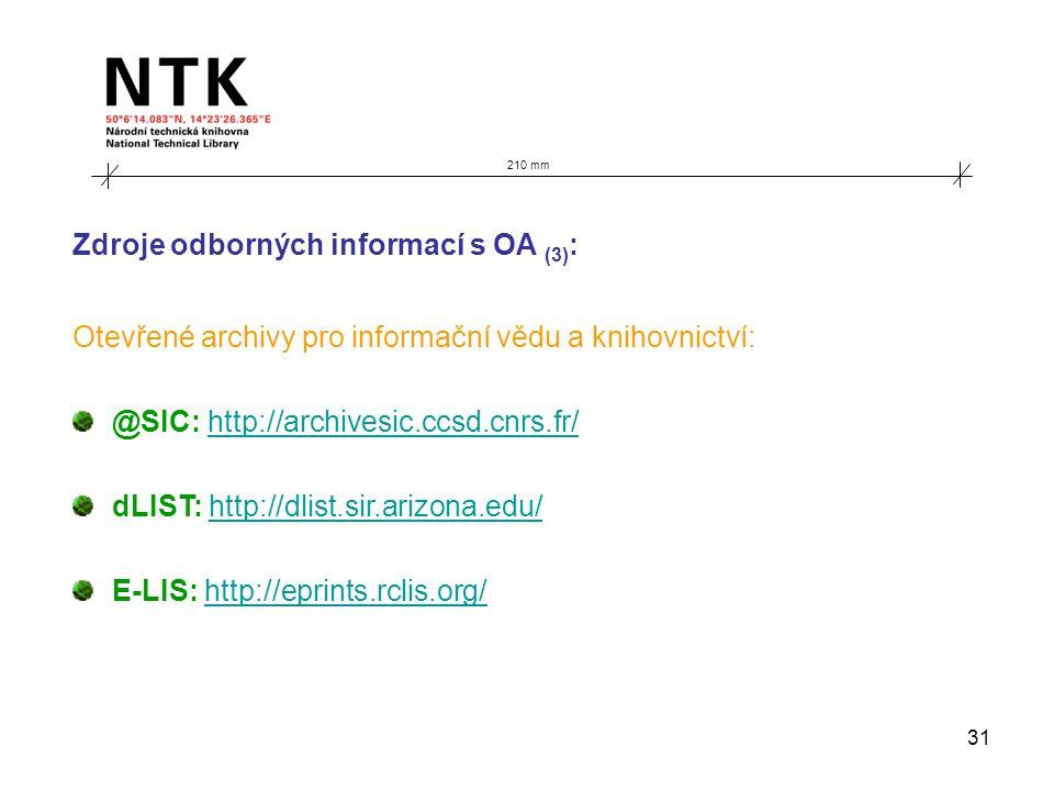 31 210 mm Zdroje odborných informací s OA (3) : Otevřené archivy pro informační vědu a knihovnictví: @SIC: http://archivesic.ccsd.cnrs.fr/http://archi