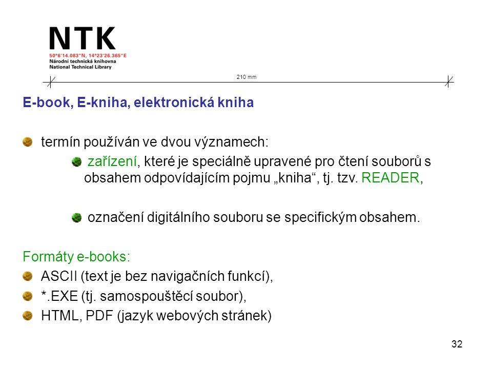 32 210 mm E-book, E-kniha, elektronická kniha termín používán ve dvou významech: zařízení, které je speciálně upravené pro čtení souborů s obsahem odp