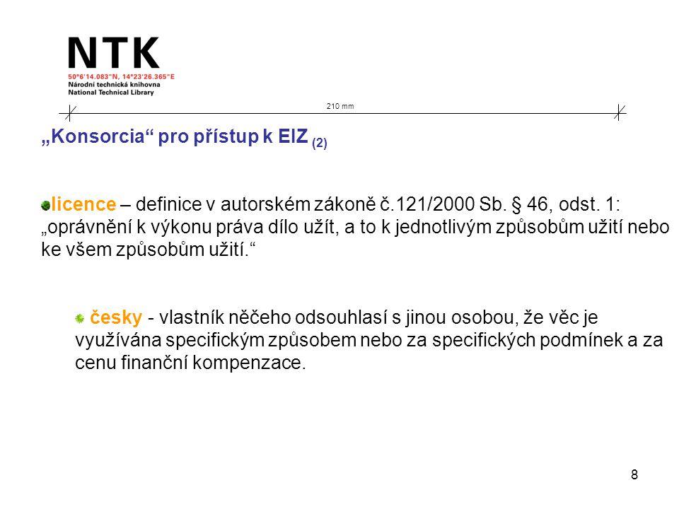 """8 210 mm """"Konsorcia pro přístup k EIZ (2) licence – definice v autorském zákoně č.121/2000 Sb."""