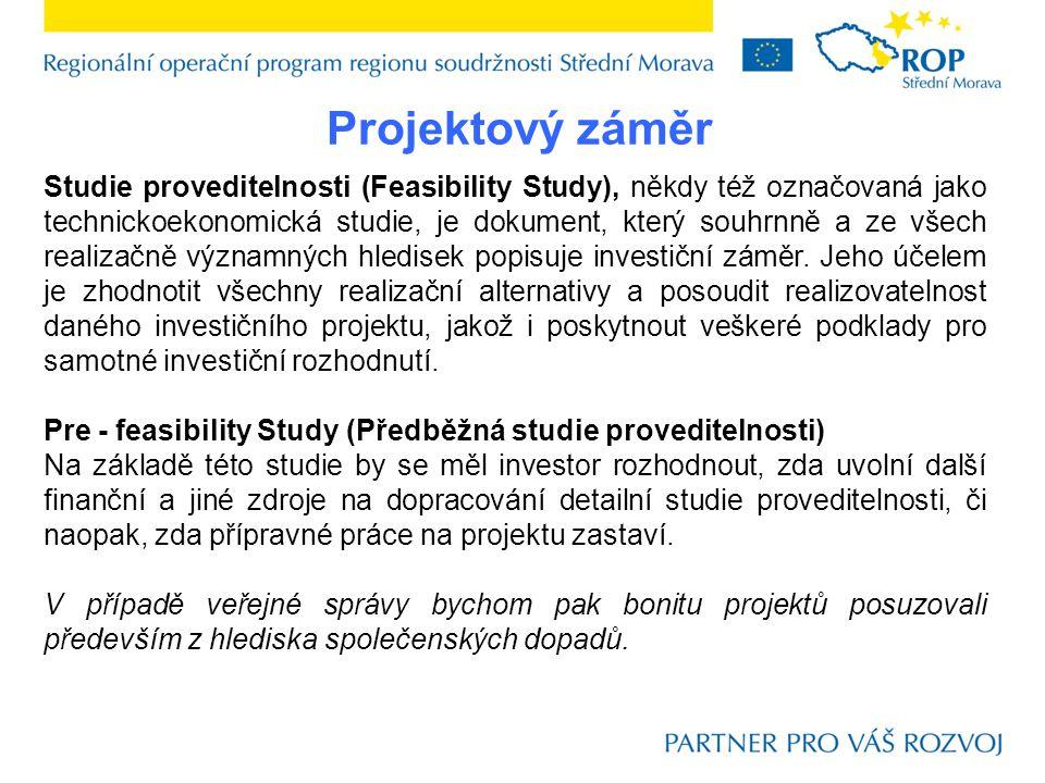 Projektový záměr Studie proveditelnosti (Feasibility Study), někdy též označovaná jako technickoekonomická studie, je dokument, který souhrnně a ze všech realizačně významných hledisek popisuje investiční záměr.
