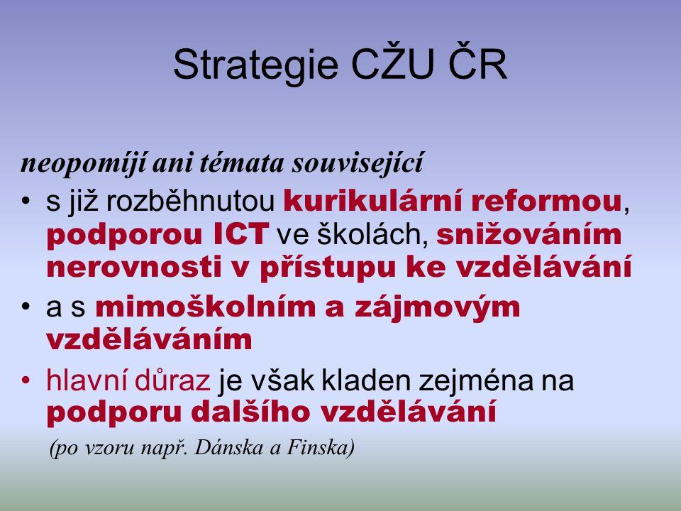 Strategie CŽU ČR neopomíjí ani témata související s již rozběhnutou kurikulární reformou, podporou ICT ve školách, snižováním nerovnosti v přístupu ke