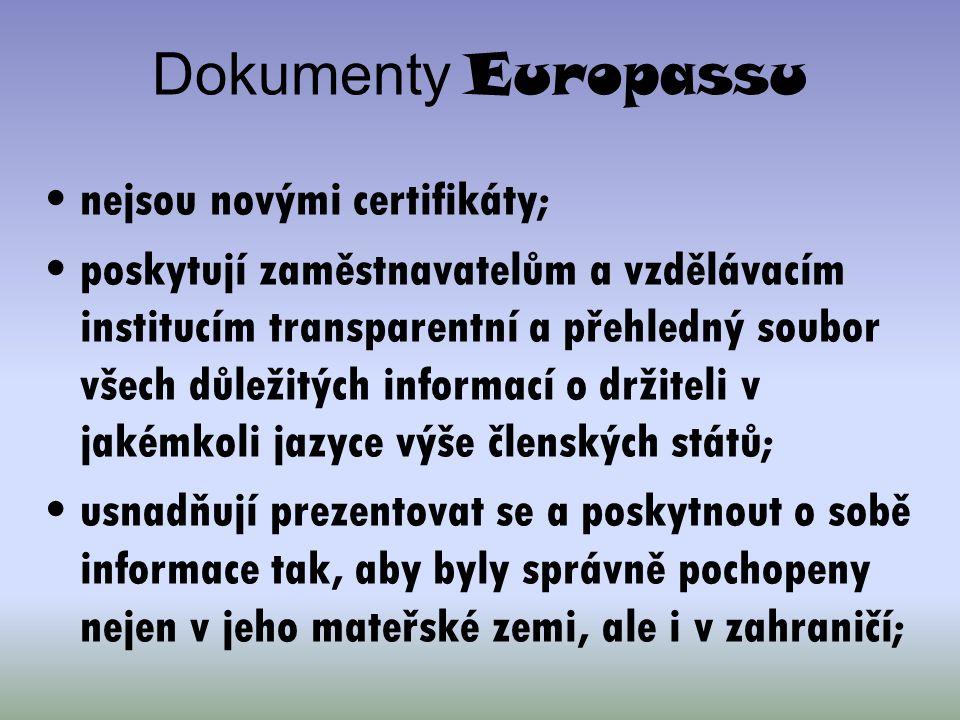 Dokumenty Europassu nejsou novými certifikáty; poskytují zaměstnavatelům a vzdělávacím institucím transparentní a přehledný soubor všech důležitých in