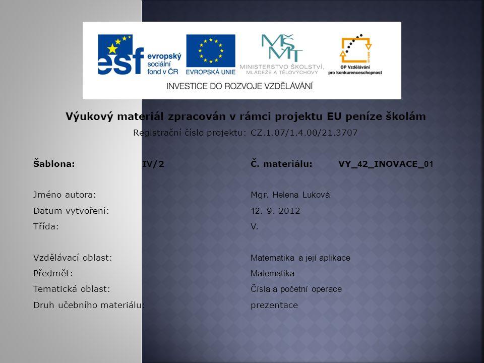 Výukový materiál zpracován v rámci projektu EU peníze školám Registrační číslo projektu: CZ.1.07/1.4.00/21.3707 Šablona:I V /2Č.