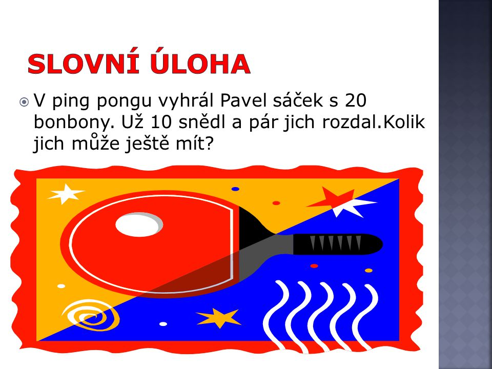 VV ping pongu vyhrál Pavel sáček s 20 bonbony.