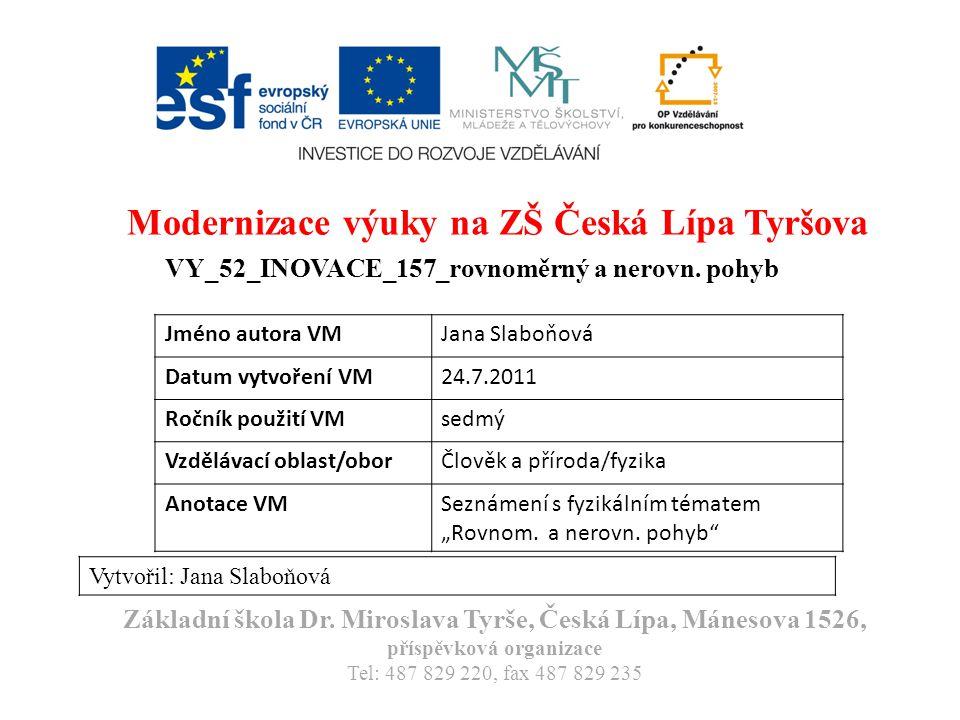 Modernizace výuky na ZŠ Česká Lípa Tyršova VY_52_INOVACE_157_rovnoměrný a nerovn.