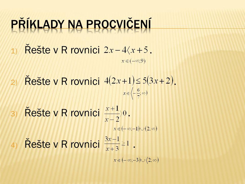 1) Řešte v R rovnici. 2) Řešte v R rovnici. 3) Řešte v R rovnici. 4) Řešte v R rovnici.