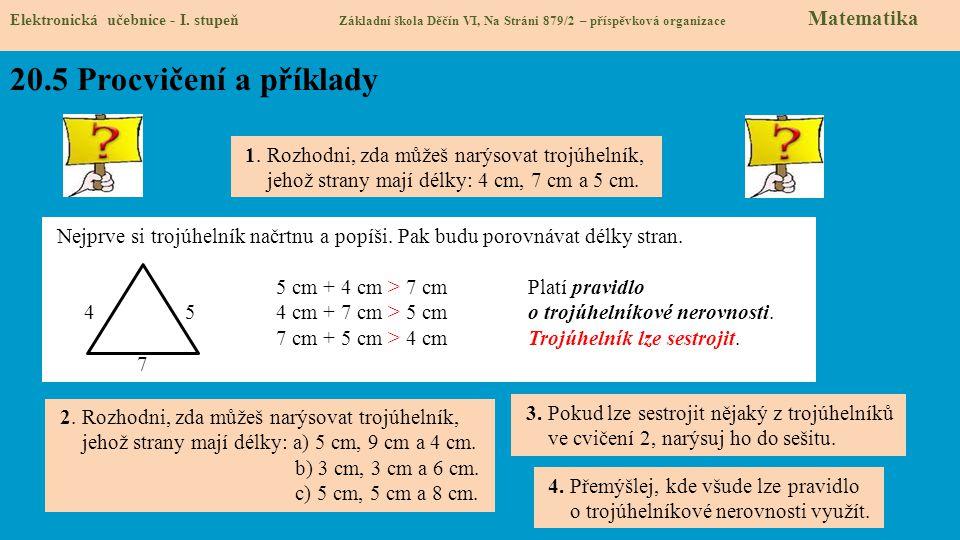 Elektronická učebnice - I. stupeň Základní škola Děčín VI, Na Stráni 879/2 – příspěvková organizace Matematika 20.5 Procvičení a příklady Nejprve si t