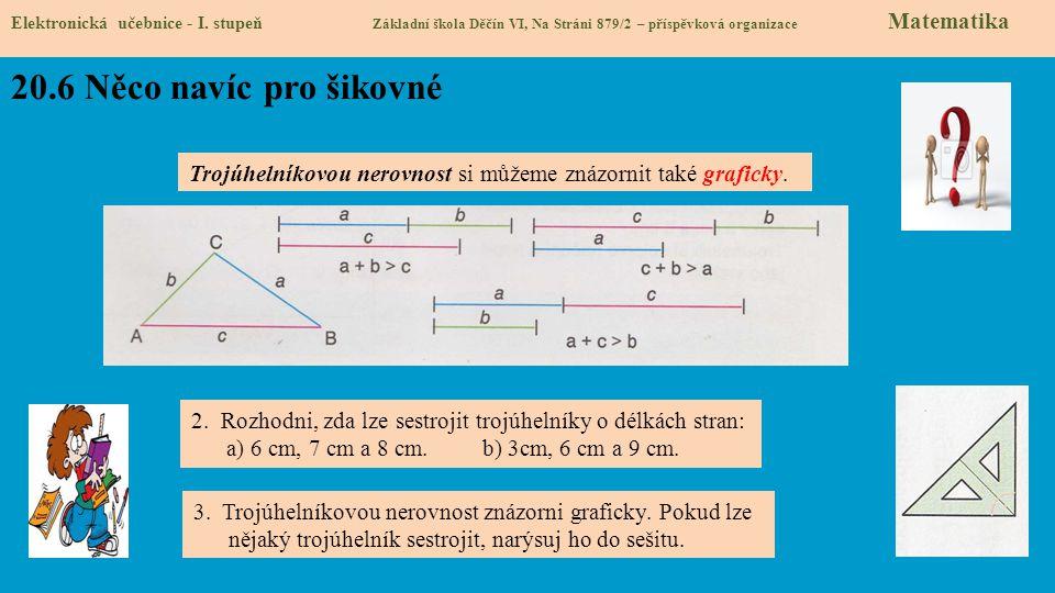 20.6 Něco navíc pro šikovné Elektronická učebnice - I. stupeň Základní škola Děčín VI, Na Stráni 879/2 – příspěvková organizace Matematika Trojúhelník