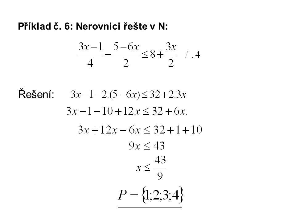 Příklad č. 6: Nerovnici řešte v N: Řešení: