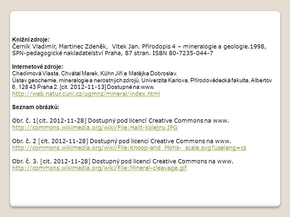 Knižní zdroje: Černík Vladimír, Martinec Zdeněk, Vítek Jan.