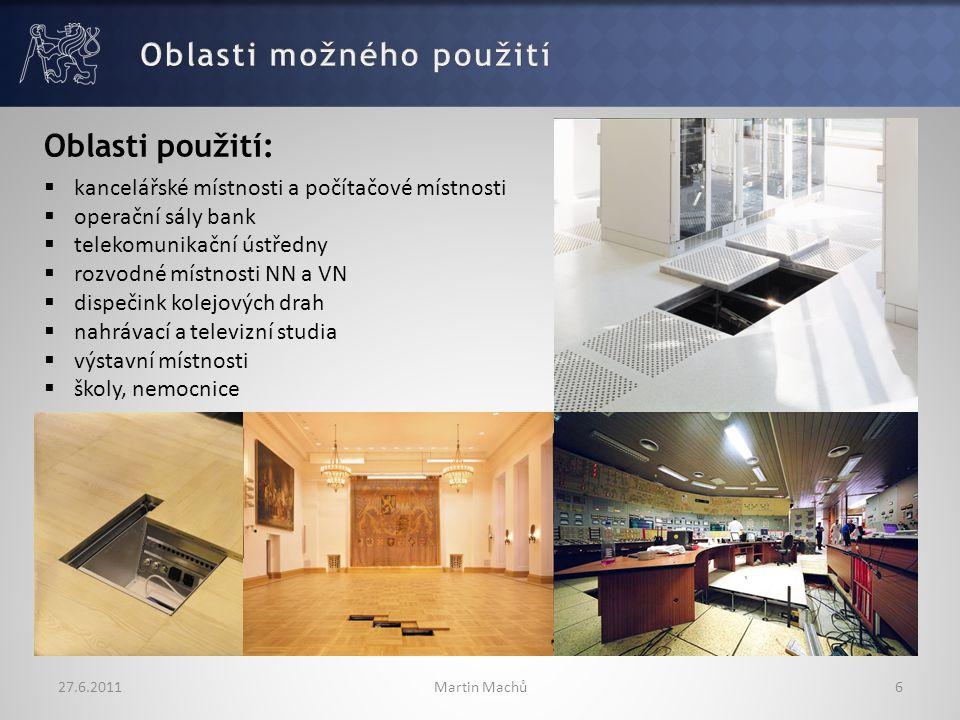 27.6.2011Martin Machů7 Následující parametry rozhodují o výběru odpovídajícího typu podlahy : Zatížení podlah - vyžadovaná je představa o očekávaném bodovém zatížení a taky o velikosti a charakteru povrchového zatížení Funkce místnosti - jakou funkci bude místnost plnit a jaké instalace se budou nacházet pod zdvojenou podlahou Výška zdvojené podlahy - je to vzdálenost od podlahy, na které budou připevňovány nožky - po horní okraj desky Druh podlahovina, použití desek - vzhledem k širokém výběru druhů, struktur, barev Vlastnosti antistatické a elektrostatické - jestliže podlaha má splňovat tyto vlastnosti, je třeba blíže určit požadované kvalitu systému a zvláště zemní svodový odpor Dodatkové požadavky:  schody  rampy  ventilace  skříně elektroinstalace